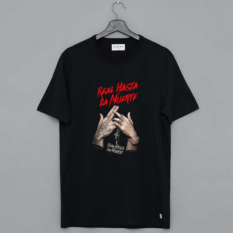 Real Hasta La Muerte Anuel T Shirt