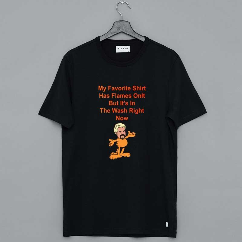 My Favorite Shirt Has Flames Guy Fieri Garfield Shirt