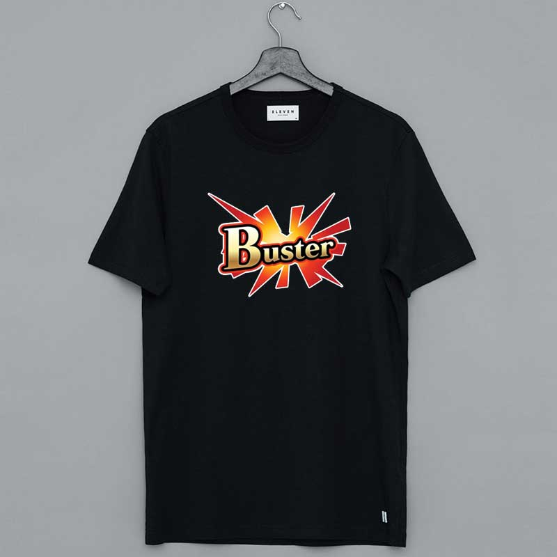 Fate Grand Order Buster Shirt