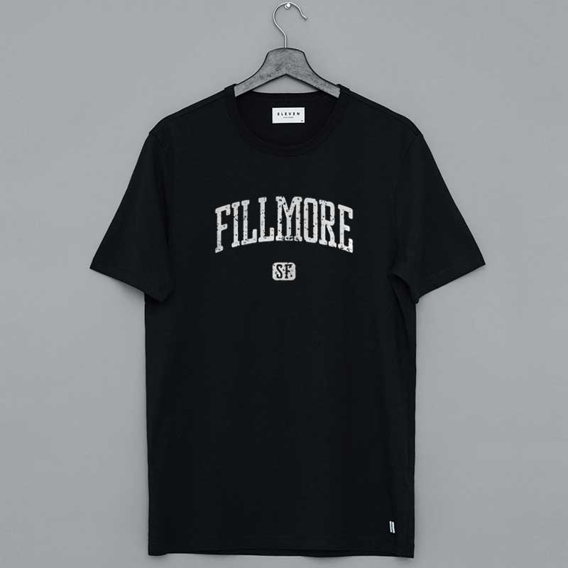 Fillmore SF San Fran Francisco T Shirt