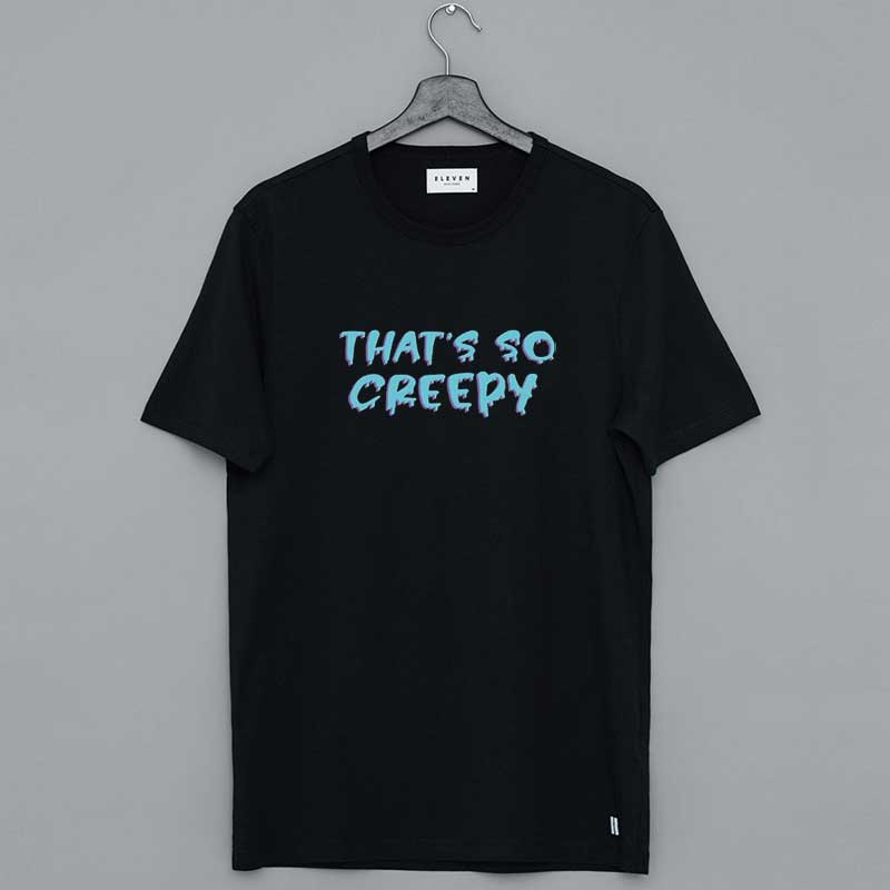Jessii Vee Merch That's So Creepy Shirt