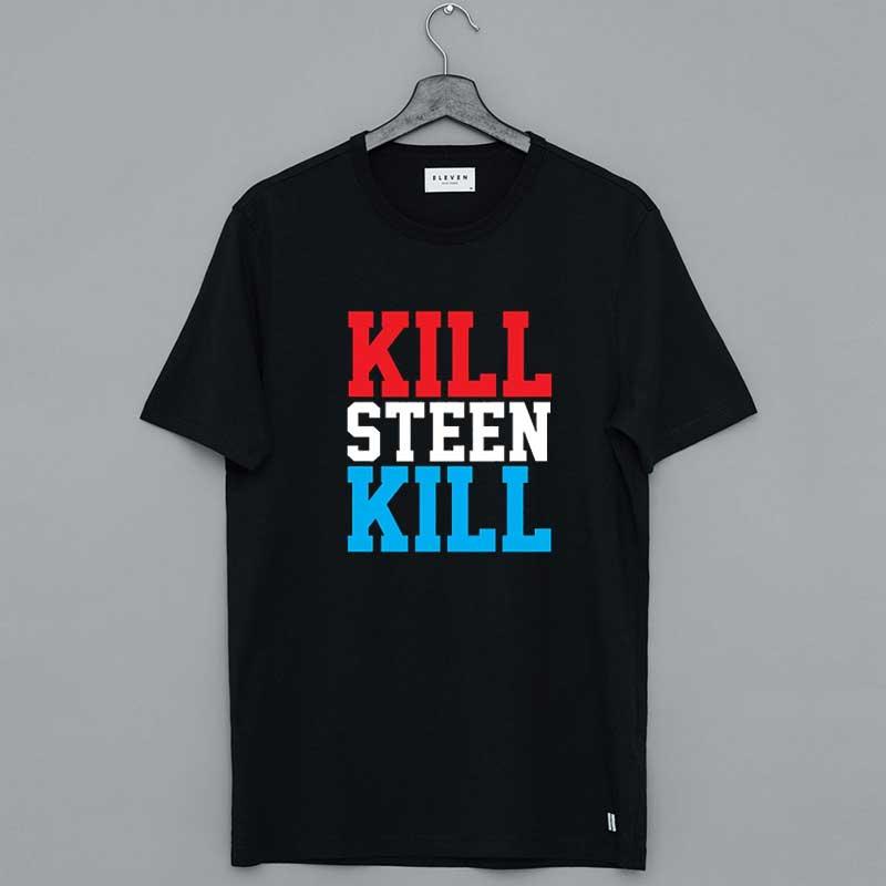 Kill Steen Kill Shirt