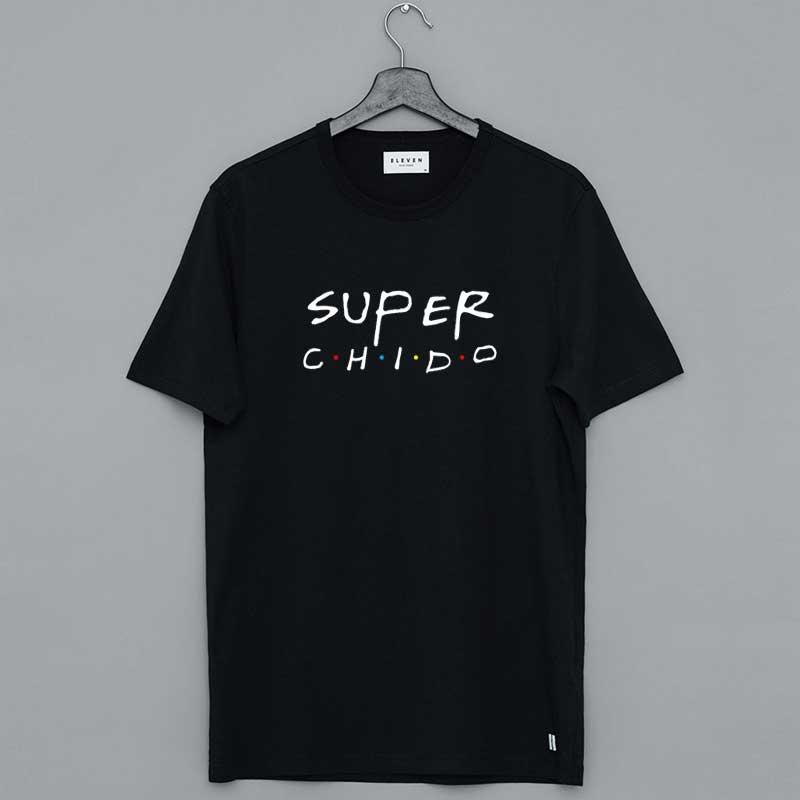 Super Chido Spanish Quote Shirt