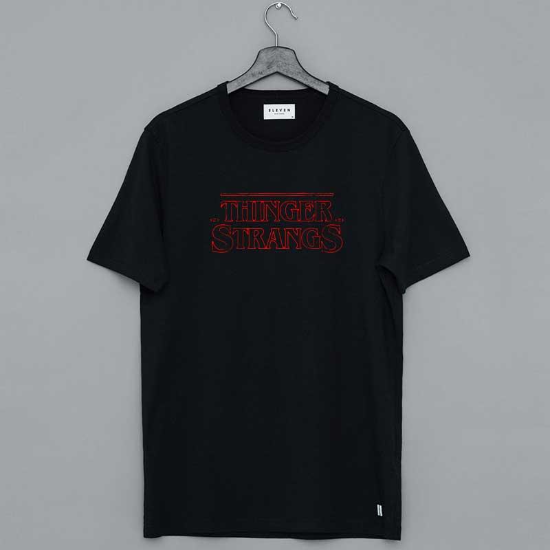 Thinger Strangs Shirt