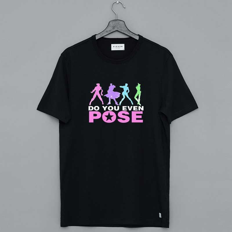 Do You Even Pose Shirt