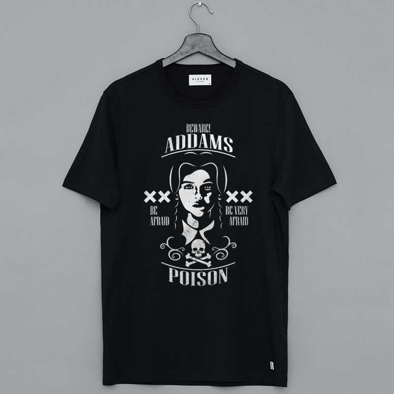 Beware Addam's Poison Be Affraid Be Very Affraid T-Shirt